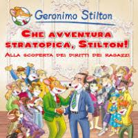 Che avventura stratopinca, Stilton. Alla scoperta dei diritti dei ragazzi di Geronimo Stilton e Vincenzo Spadafora