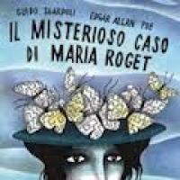 Il misterioso caso di Maria Roget di Guido Sgardoli e Edgar Allan Poe