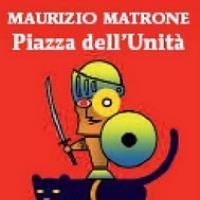 Piazza dell'Unità, intervista a  Maurizio Matrone