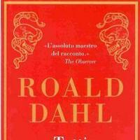 Tutti i racconti, Roald Dahl
