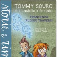 Tommy Scuro e il castello infestato di Francesca Ruggiu Traversi